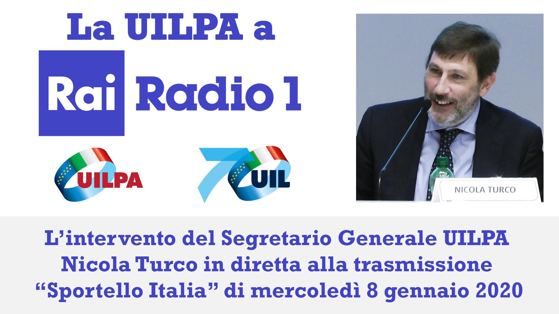 La UILPA a Rai Radio 1: ascolta l'intervento del Segretario Generale Nicola Turco alla trasmissione 'Sportello Italia'